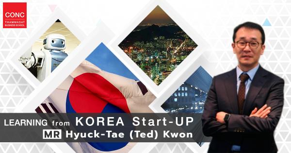 CONC Thammasat Forum ''Learning from KOREA Start-Up''
